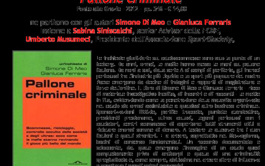 """20 MARZO: PRESENTAZIONE DEL LIBRO """"PALLONE CRIMINALE"""" A MILANO"""
